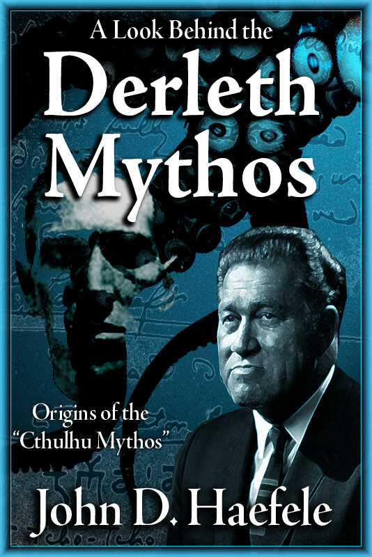 A Look Behind the Derleth Mythos by John D. Haefele - cover