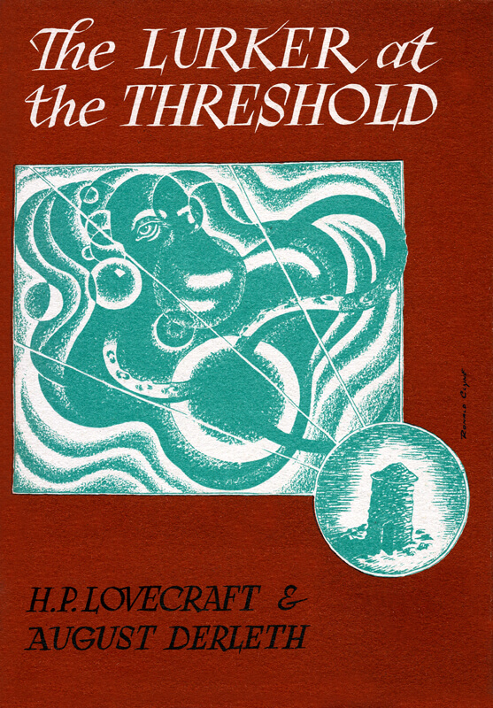 The Lurker at the Threshold - 1945 (jacket art by Ronald Clyne)